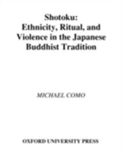 Foto Cover di Shotoku: Ethnicity, Ritual, and Violence in the Japanese Buddhist Tradition, Ebook inglese di Michael I. Como, edito da Oxford University Press