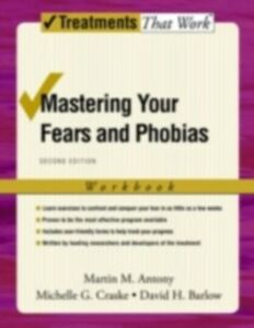 Ebook in inglese Mastering Your Fears and Phobias: Workbook Antony, Martin M. , Barlow, David H. , Craske, Michelle G.