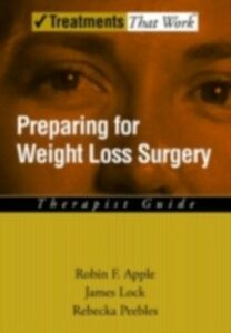 Ebook in inglese Preparing for Weight Loss Surgery: Workbook Apple, Robin F. , Lock, James , Peebles, Rebecka