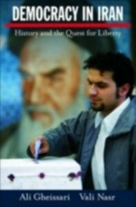 Ebook in inglese Democracy in Iran: History and the Quest for Liberty Gheissari, Ali , Nasr, Vali