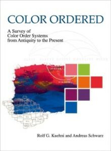 Ebook in inglese Color Ordered: A Survey of Color Systems from Antiquity to the Present Kuehni, Rolf G. , Schwarz, Andreas