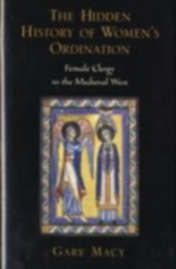 Ebook in inglese Hidden History of Women's Ordination: Female Clergy in the Medieval West Macy, Gary