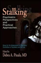 Stalking: Psychiatric Perspectives and Practical Approaches
