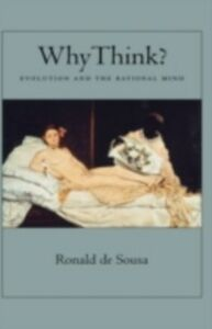 Ebook in inglese Why Think?: Evolution and the Rational Mind de Sousa, Ronald