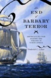 End of Barbary Terror: America's 1815 War against the Pirates of North Africa