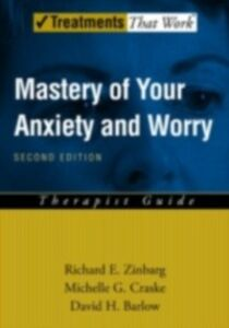 Ebook in inglese Mastery of Your Anxiety and Worry (MAW): Therapist Guide Barlow, David H. , Craske, Michelle G. , Zinbarg, Richard E.