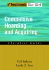 Foto Cover di Compulsive Hoarding and Acquiring, Ebook inglese di STEKETEE GAIL, edito da Oxford University Press