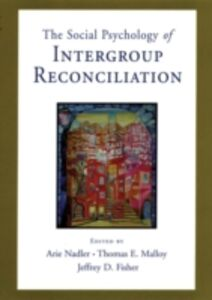 Foto Cover di Social Psychology of Intergroup Reconciliation: From Violent Conflict to Peaceful Co-Existence, Ebook inglese di  edito da Oxford University Press