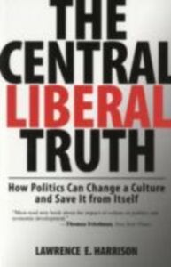 Foto Cover di Central Liberal Truth: How Politics Can Change a Culture and Save It from Itself, Ebook inglese di Lawrence E. Harrison, edito da Oxford University Press