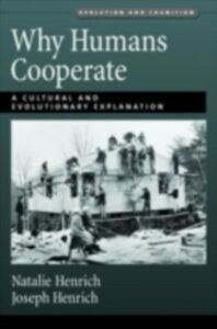 Ebook in inglese Why Humans Cooperate: A Cultural and Evolutionary Explanation Henrich, Joseph , Henrich, Natalie