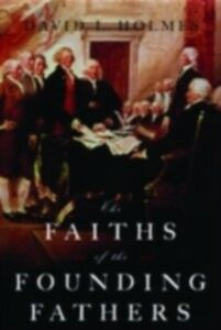 Ebook in inglese Faiths of the Founding Fathers Holmes, David L.