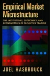 Ebook in inglese Empirical Market Microstructure: The Institutions, Economics, and Econometrics of Securities Trading Hasbrouck, Joel