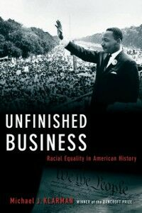 Ebook in inglese Unfinished Business: Racial Equality in American History Klarman, Michael J.