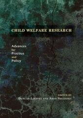 Child Welfare Research: Advances for Practice and Policy