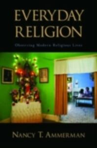 Ebook in inglese Everyday Religion: Observing Modern Religious Lives -, -