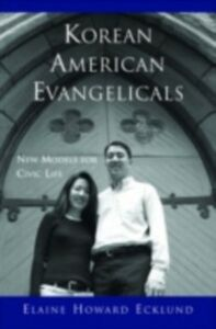 Ebook in inglese Korean American Evangelicals: New Models for Civic Life Ecklund, Elaine Howard