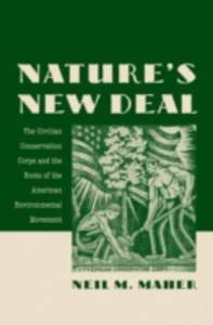 Ebook in inglese Nature's New Deal: The Civilian Conservation Corps and the Roots of the American Environmental Movement Maher, Neil M.