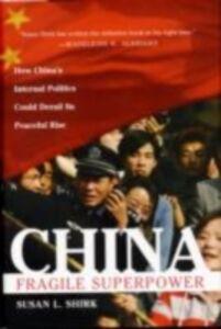 Foto Cover di China: Fragile Superpower, Ebook inglese di Susan L. Shirk, edito da Oxford University Press