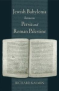 Ebook in inglese Jewish Babylonia between Persia and Roman Palestine Kalmin, Richard