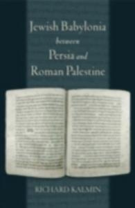 Ebook in inglese Jewish Babylonia between Persia and Roman Palestine Kalmin, Richard