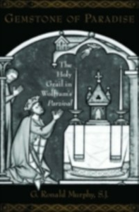 Ebook in inglese Gemstone of Paradise: The Holy Grail in Wolfram's Parzival Murphy, G. Ronald