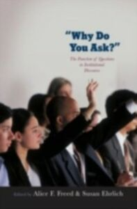 Ebook in inglese Why Do You Ask?: The Function of Questions in Institutional Discourse -, -