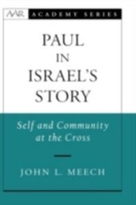 Ebook in inglese Paul in Israel's Story: Self and Community at the Cross Meech, John L.
