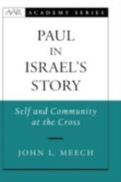 Paul in Israel's Story: Self and Community at the Cross