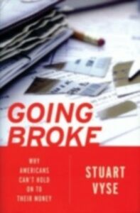 Ebook in inglese Going Broke: Why Americans Can't Hold On To Their Money Vyse, Stuart