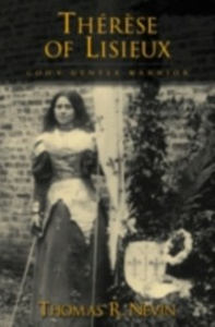 Ebook in inglese Therese of Lisieux: God's Gentle Warrior Nevin, Thomas R.