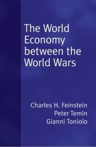 Foto Cover di World Economy between the Wars, Ebook inglese di Peter Temin,Gianni Toniolo, edito da Oxford University Press