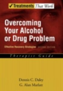 Foto Cover di Overcoming Your Alcohol or Drug Problem: Effective Recovery Strategies Therapist Guide, Ebook inglese di Dennis C. Daley,G. Alan Marlatt, edito da Oxford University Press