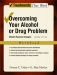 Ebook in inglese Overcoming Your Alcohol or Drug Problem: Effective Recovery Strategies Workbook Daley, Dennis C. , Marlatt, G. Alan