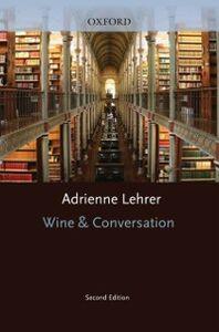 Foto Cover di Wine and Conversation, Ebook inglese di Adrienne Lehrer, edito da Oxford University Press