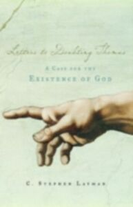 Ebook in inglese Letters to Doubting Thomas: A Case for the Existence of God Layman, C. Stephen