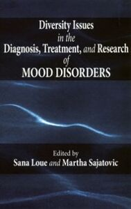 Ebook in inglese Diversity Issues in the Diagnosis, Treatment, and Research of Mood Disorders Loue, Sana , Sajatovic, Martha