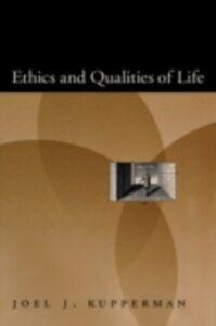 Foto Cover di Ethics and Qualities of Life, Ebook inglese di Joel J. Kupperman, edito da Oxford University Press
