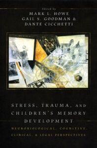 Foto Cover di Stress, Trauma, and Children's Memory Development: Neurobiological, Cognitive, Clinical, and Legal Perspectives, Ebook inglese di  edito da Oxford University Press