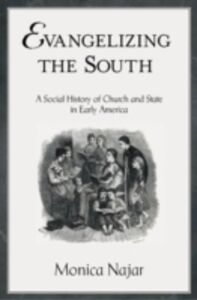 Ebook in inglese Evangelizing the South: A Social History of Church and State in Early America Najar, Monica