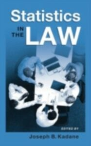 Ebook in inglese Statistics in the Law: A Practitioner's Guide, Cases, and Materials Kadane, Joseph B.