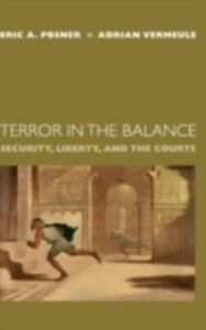Foto Cover di Terror in the Balance: Security, Liberty, and the Courts, Ebook inglese di Eric A. Posner,Adrian Vermeule, edito da Oxford University Press