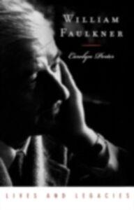 Ebook in inglese William Faulkner: Lives and Legacies Porter, Carolyn