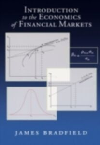 Ebook in inglese Introduction to the Economics of Financial Markets Bradfield, James