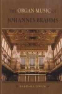 Foto Cover di Organ Music of Johannes Brahms, Ebook inglese di Barbara Owen, edito da Oxford University Press