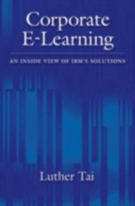 Ebook in inglese Corporate E-Learning: An Inside View of IBM's Solutions Tai, Luther