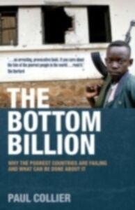 Ebook in inglese Bottom Billion: Why the Poorest Countries are Failing and What Can Be Done About It Collier, Paul