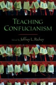 Foto Cover di Teaching Confucianism, Ebook inglese di Jeffrey L. Richey, edito da Oxford University Press