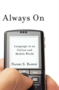 Ebook in inglese Always On Language in an Online and Mobile World S, BARON NAOMI