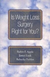 Ebook in inglese Is Weight Loss Surgery Right for You? Apple, Robin F. , Lock, James , Peebles, Rebecka