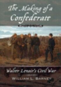 Foto Cover di Making of a Confederate: Walter Lenoir's Civil War, Ebook inglese di William L. Barney, edito da Oxford University Press